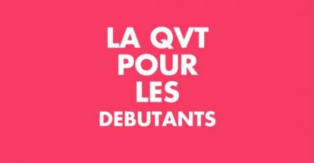 La QVT pour les débutants