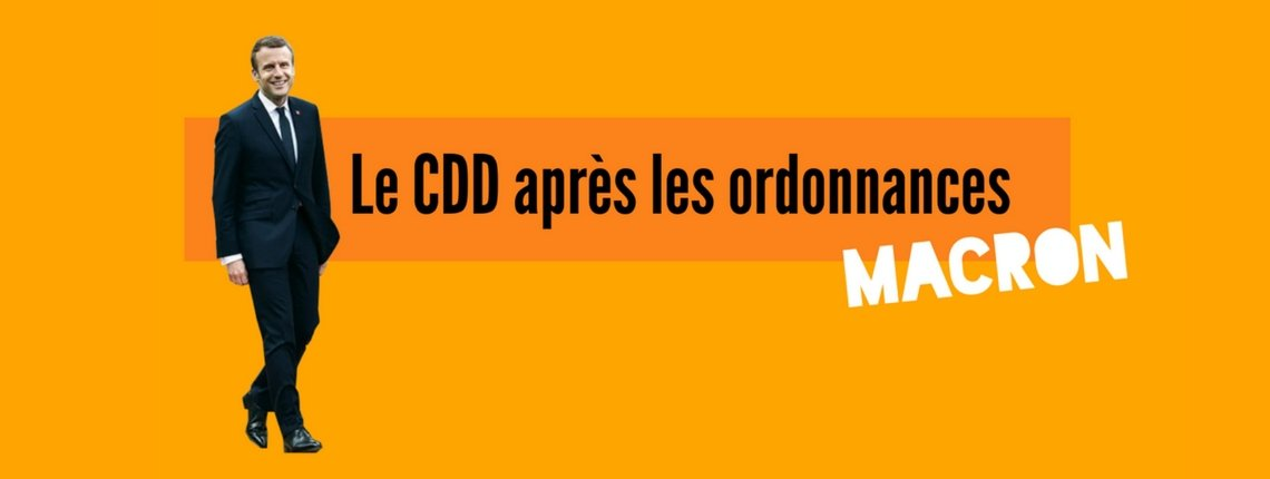 Le CDD après les ordonnances Macron
