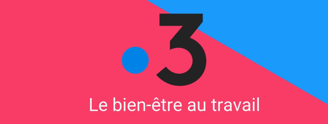 reportage-france3-bien-être-travail.png