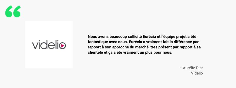Témoignage d'un client Eurécia, Vidélio, sur la qualité de service